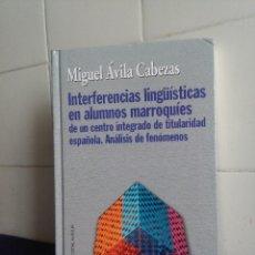 Bücher - INTERFERENCIAS LINGUISTICAS EN ALUMNOS MARROQUÍES, EDITORIAL ALHULIA, MIGUL ÁVILA CABEZAS - 160710782