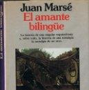 Libros: MARSE, JUAN. - EL AMANTE BILINGÜE. 1ª EDICION. Lote 160742626