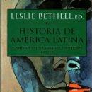 Libros: HISTORIA DE AMÉRICA LATINA. 8. AMÉRICA LATINA: CULTURA Y SOCIEDAD 1830 - 1930 - BETHELL, LESLIE. Lote 160769401