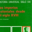 Libros: LOS IMPERIOS COLONIALES DESDE EL SIGLO XVIII - FIELDHOUSE, DAVID K.. Lote 160769441