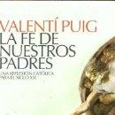 Libros: LA FE DE NUESTROS PADRES. UNA REFLEXIÓN CATÓLICA PARA EL SIGLO XXI - PUIG, VALENTÍ. Lote 160769449