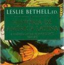 Libros: HISTORIA DE AMÉRICA LATINA. 6. AMÉRICA LATINA INDEPENDIENTE 1820 - 1870 - BETHELL, LESLIE. Lote 160769497