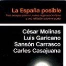 Libros: LA ESPAÑA POSIBLE: TRES ENSAYOS PARA UN NUEVO REGENERACIONISMO Y UNA REFLEXIÓN SOBRE EL PODER - MOLI. Lote 160769501