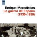 Libros: LA GUERRA DE ESPAÑA (1936-1939) - MORADIELLOS, ENRIQUE. Lote 160769533