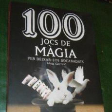 Libros: 100 JOCS DE MAGIA PER DEIXAR-LOS BOCABADATS, DE MAG GERARD - COSSETANIA 2015. Lote 160808422