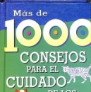Libros: MAS DE 1000 CONSEJOS PARA EL CUIDADO DE LOS ANIMALES DE COMPAÑIA. Lote 160886018