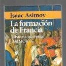 Libros: FORMACION DE FRANCIA - LA. HISTORIA UNIVERSAL ASIMOV 10. Lote 160898098