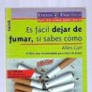Libros: ES FACIL DEJAR DE FUMAR, SI SABES COMO. Lote 160898102