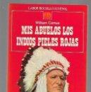 Libros: MIS ABUELOS LOS INDIOS PIELES ROJAS. Lote 160898114