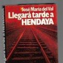 Libros: LLEGARA TARDE A HENDAYA. Lote 160898120