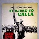 Libros: EL EJÉRCITO CALLA: ANTES Y DESPUÉS DEL GOLPE. Lote 161039881
