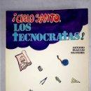 Libros: CIELO SANTO, LOS TECNÓCRATAS. Lote 161040028