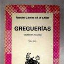 Libros: GREGUERÍAS: SELECCIÓN 1910-1960. Lote 161040034