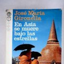 Libros: EN ASIA SE MUERE BAJO LAS ESTRELLAS. Lote 161040078