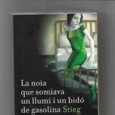 Libros: LA NOIA QUE SOMIAVA UN LLUMÍ I UN BIDÓ DE GASOLINA. Lote 161278974