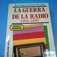 Libros: LA GUERRA DE LA RADIO (1936-1939). TEXTOS DE PERIODISMO. JOSÉ AUGUSTO VENTÍN PEREIRA. Lote 161283162
