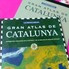 Libros: GRAN ATLAS DE CATALUNYA .LA VANGUARDIA .GENERALITAT DE CATALUNYA .. Lote 161395940