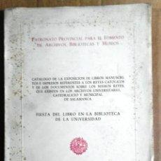 Libros: CATÁLOGO DE LA EXPOSICIÓN DE LIBROS MANUSCRITOS E IMPRESOS REFERENTES A LOS REYES CATÓLICOS....SALA. Lote 161499614