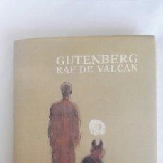 Libros: GUTENBERG RAF DE VALCAN. Lote 161617853