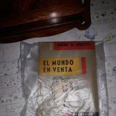 Libros: EL MUNDO A LA VENTA DE RAFAEL DE MONTEYS FIRMADO POR EL AUTOR EN CARACAS AÑO 1962. Lote 161619178