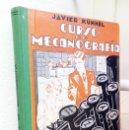 Libros: CURSO DE MECANOGRAFÍA JAVIER KÜHNEL **** QUINTA EDICION REVISADA AÑO 1958. Lote 161843122