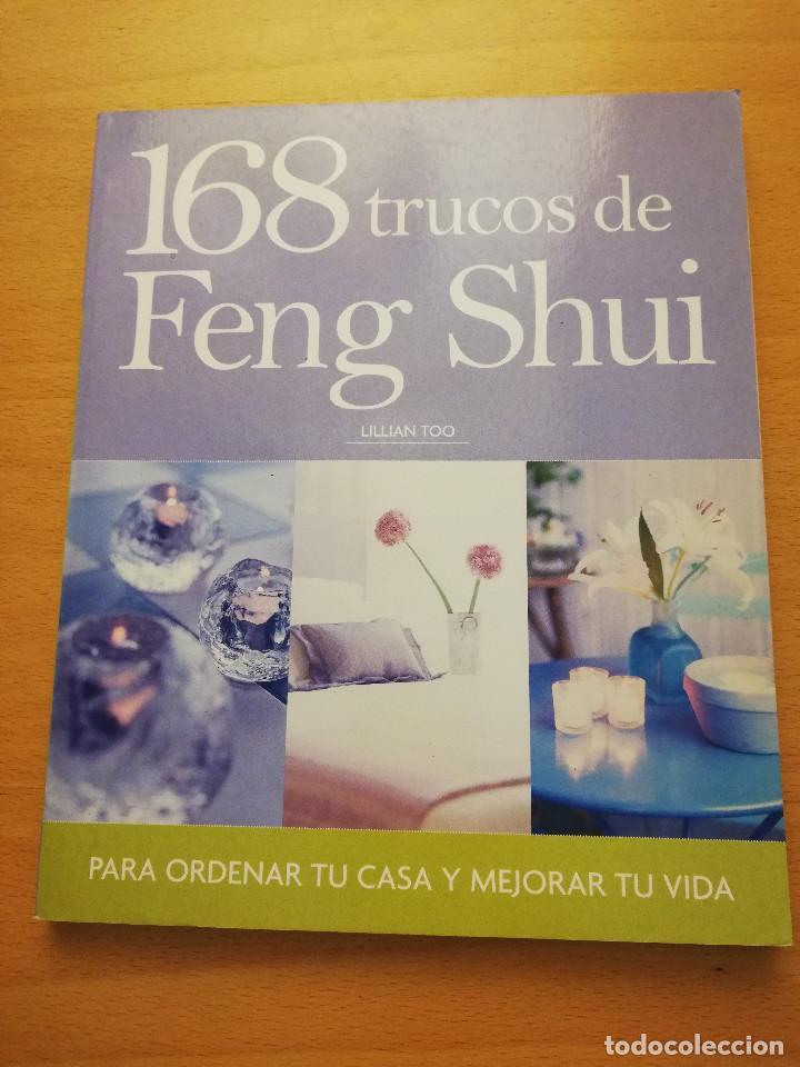 168 TRUCOS DE FENG SHUI PARA ORDENAR TU CASA Y MEJORAR TU VIDA (LILLIAN TOO) (Libros sin clasificar)
