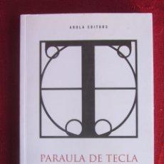 Libros: PARAULA DE TECLA. VOCABULARI DE LES FESTES DE SANTA TECLA. 2010.. Lote 161953414
