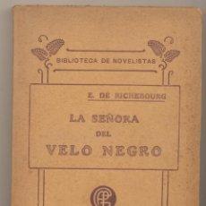 Libros: E. DE RICHEBOURG. LA SEÑORA DEL VELO NEGRO. CASA EDITORIAL GARNIER HERMANOS. PARIS. Lote 162181262