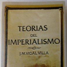 Libros: TEORÍAS DEL IMPERIALISMO - J.M. VIDAL VILLA. Lote 162202628