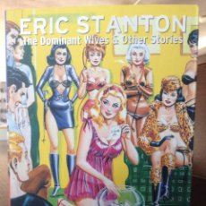 Libros: ERIC STANTON. THE DOMINANT WIVES & OTHER STORIES. TASCHEN.. Lote 162298622