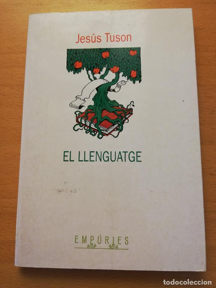 EL LLENGUATGE (JESÚS TUSON) EDITORIAL EMPÚRIES (Libros sin clasificar)