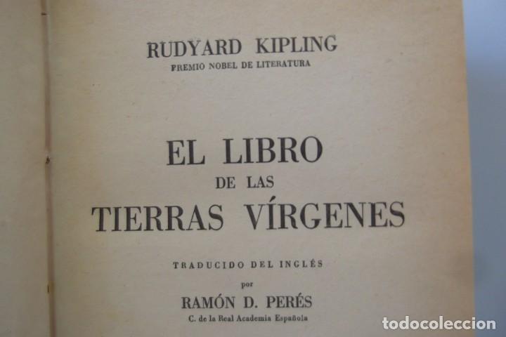 Libros: -EL LIBRO DE LAS TIERRAS VIRGENES- ( EL LIBRO DE LA SELVA ) -RUDYARD KIPLING - - Foto 6 - 162445586