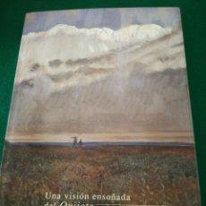 Libros: UNA VISION ENSOÑADA DEL QUIJOTE. Lote 162560906