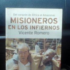 Libros: MISIONEROS EN LOS INFIERNOS. VICENTE ROMERO. Lote 162692332