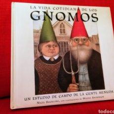 Libros: LA VIDA COTIDIANA DE LOS GNOMOS. NIGEL SUCKLING,WAYNE ANDER. Lote 162761908