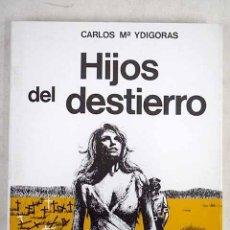 Libros: HIJOS DEL DESTIERRO. Lote 163003141