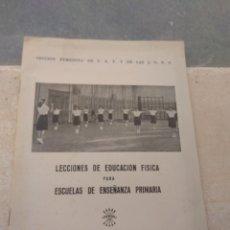 Libros: LECCIONES EDUCACIÓN FÍSICA ESCUELAS ENSEÑANZA PRIMARIA - SECCIÓN FEMENINA F.E.T J.O.N.S 1955. Lote 163057357