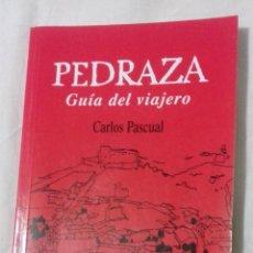 Libros: PEDRAZA. GUIA DEL VIAJERO. CARLOS PASCUAL.. Lote 163406222