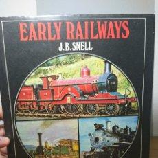 Libros: EARLY RAILWAYS, J. B. SNELL, 1964, LIBRO SOBRE EL ORIGEN DEL TREN CON 132 ILUSTRACIONES. Lote 163427004