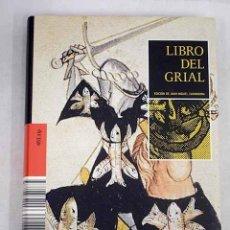 Libros: LIBRO DEL GRIAL. Lote 163432080