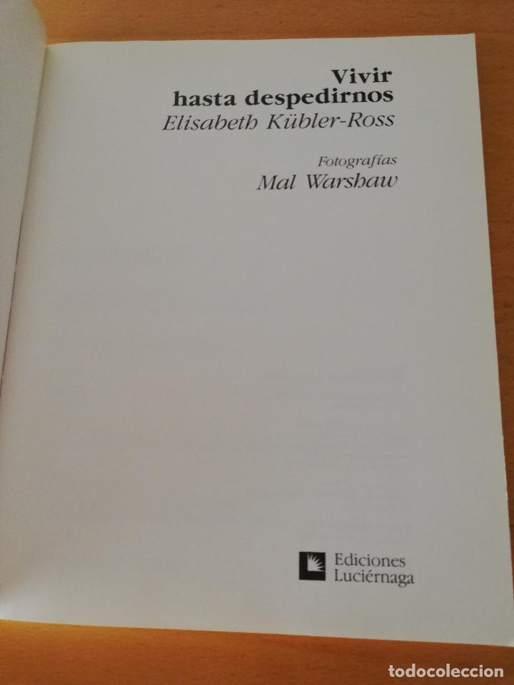 Libros: VIVIR HASTA DESPEDIRNOS (ELISABETH KÜBLER - ROSS, FOTOGRAFÍAS DE MAL WORSHAW) LUCIÉRNAGA - Foto 2 - 163454522