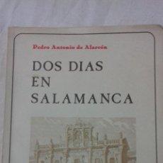 Libros: DOS DÍAS EN SALAMANCA. PEDRO ANTONIO ALARCÓN.. Lote 163498398