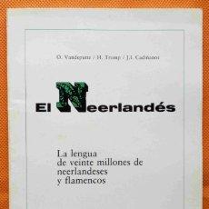 Libros: EL NEERLANDÉS. LA LENGUA DE VEINTE MILLONES DE NEERLANDESES Y FLAMENCOS. (IDIOMA HOLANDÉS).. Lote 162733598