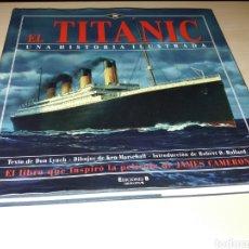 Libros: EL TITANIC, UNA HISTORIA ILUSTRADA - LA BIBLIA DEL TITANIC. Lote 163575212
