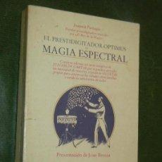 Libros: EL PRESTIDIGITADOR OPTIMUS O MAGIA ESPECTRAL, DE JOAQUIN PARTAGAS - ED.ALTAFULLA 1982. Lote 163577766