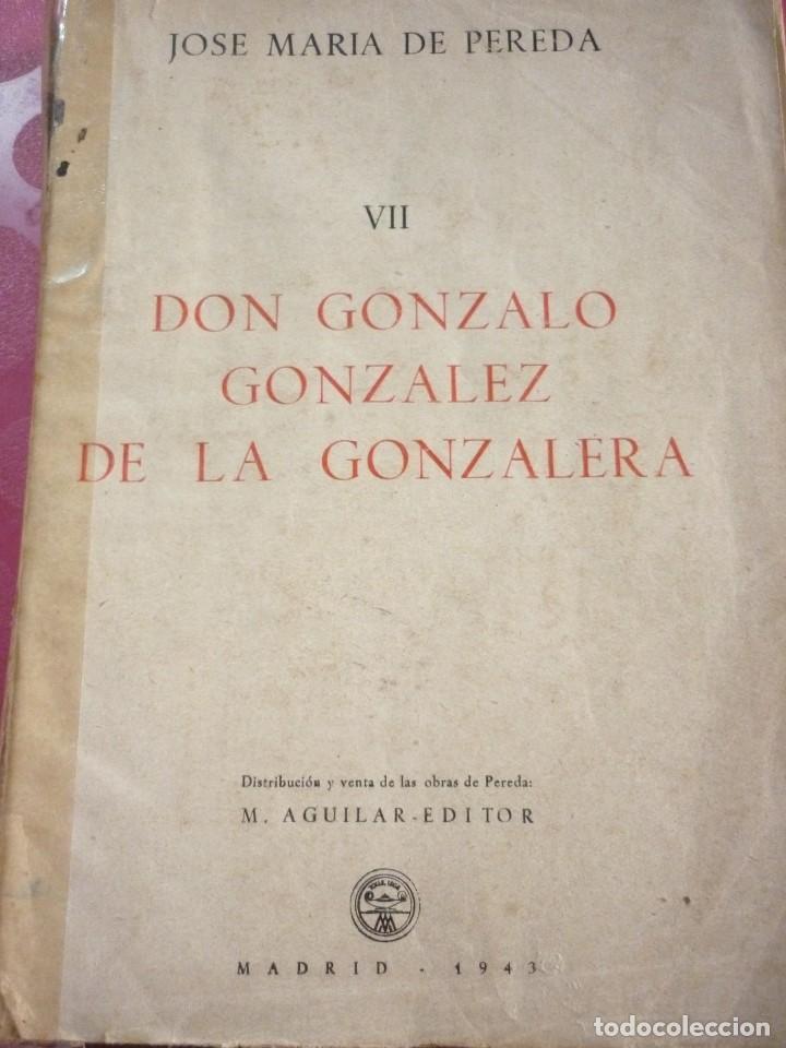 DON GONZALO GONZALEZ DE LA GONZALERA. JOSE MARIA DE PEREDA. EDICION DE MAYO DE 1943 (Libros sin clasificar)