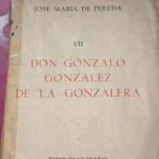 Libros: DON GONZALO GONZALEZ DE LA GONZALERA. JOSE MARIA DE PEREDA. EDICION DE MAYO DE 1943. Lote 163608314