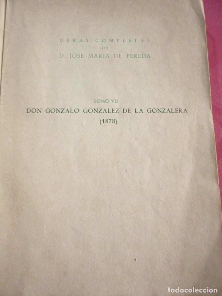 Libros: DON GONZALO GONZALEZ DE LA GONZALERA. JOSE MARIA DE PEREDA. EDICION DE MAYO DE 1943 - Foto 3 - 163608314