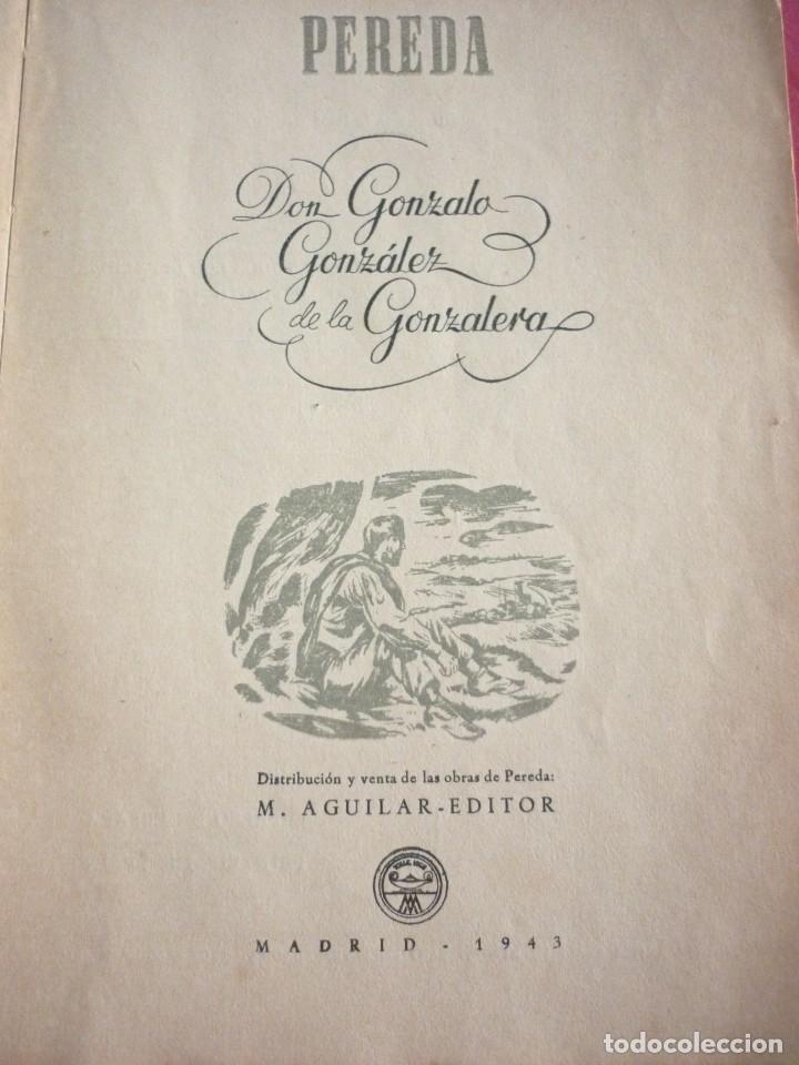 Libros: DON GONZALO GONZALEZ DE LA GONZALERA. JOSE MARIA DE PEREDA. EDICION DE MAYO DE 1943 - Foto 4 - 163608314