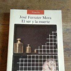 Livros em segunda mão: EL SER Y LA MUERTE - JOSÉ FERRATER MORA. Lote 163639894